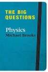 The Big Questions: Physics - Michael Brooks