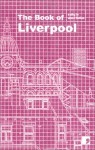 The Book of Liverpool: A City in Short Fiction - Maria Crossan, Roger McGough, Maria Crossan, Eleanor Rees