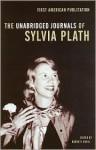 The Unabridged Journals of Sylvia Plath - Sylvia Plath, Karen Kukil, Karen V. Kukil