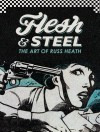 Flesh & Steel: The Art of Russ Heath - Florentino Flores, Russ Heath