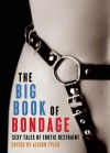 The Big Book of Bondage: Sexy Tales of Erotic Restraint - Alison Tyler, Stella Harris