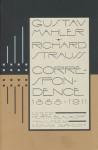 Gustav Mahler--Richard Strauss: Correspondence 1888-1911 - Gustav Mahler, Richard Strauss, Herta Blaukopf, Edmund Jephcott