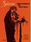 Salome: A Tragedy in One Act - Oscar Wilde, Aubrey Beardsley