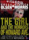 The Girl and the Horrors of Howard Avenue (Notorious USA) - Gregg Olsen, Rebecca Morris