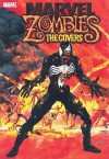 Marvel Zombies: The Covers - Arthur Suydam, Greg Land, Kyle Hotz