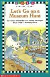 Let's Go on a Museum Hunt - Francie Alexander, Nancy Hechinger, Anthony Lewis
