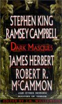 Dark Masques - William F. Nolan, Robert R. McCammon, Mort Castle, Douglas E. Winter, Richard Matheson, Dennis Etchison, Thomas F. Monteleone, Alan Rodgers, David B. Silva, Gene Wolfe, F. Paul Wilson, Joe R. Lansdale, Robert Bloch, Ramsey Campbell, Charles L. Grant, Stanley Wiater, Kath