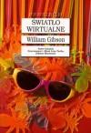 Światło wirtualne (Bridge Trilogy, #1) - Piotr W. Cholewa, William Gibson