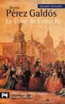 La Corte de Carlos IV - Benito Pérez Galdós