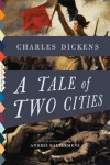 A Tale of Two Cities: A Story of the French Revolution - Hablot Knight Browne, Charles Dickens, Frederick Barnard, Andrei Baltakmens