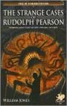 The Strange Cases of Rudolph Pearson: Horriplicating Tales of the Cthulhu Mythos - William Jones