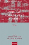 Critical Management Studies: A Reader (Oxford Management Readers) - Christopher Grey, Hugh Willmott