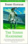 Tennis Handsome - Barry Hannah