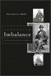 A Peculiar Imbalance: The Fall and Rise of Racial Equality in Early Minnesota - William Green