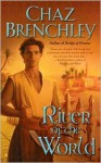 River of the World - Chaz Brenchley