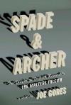 Spade & Archer: The Prequel to Dashiell Hammett's The Maltese Falcon - Joe Gores