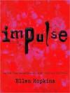 Impulse - Ellen Hopkins, Laura Flanagan, Jeremy Guskin, Steve Coombs