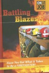Battling Blazes: Have You Got What It Takes to Be a Firefighter? - Lisa Thompson