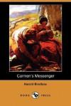 Carmen's Messenger (Dodo Press) - Harold Bindloss