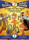 TJ Zaps the One-Upper: Stopping One-Upping and Cell Phone Bullying (TJ Trapper: Bully Zapper, #2) - Lisa Mullarkey, Gary LaCoste