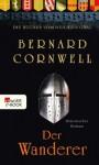 Die Bücher vom Heiligen Gral. Der Wanderer: Buch 2 (German Edition) - Claudia Feldmann, Bernard Cornwell