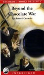 Beyond the Chocolate War [Unabridged Cassettes] (Cassette) - Robert Cormier