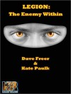 Legion: The Enemy Within - Dave Freer, Kate Paulk