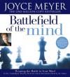 The Battlefield of the Mind: Winning the Battle in Your... - Joyce Meyer, Pat Lentz