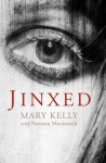 Jinxed - Mary Kelly
