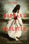 The Madman's Daughter - Megan Shepherd