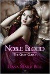Noble Blood - Dana Marie Bell