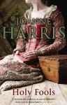 Holy Fools - Joanne Harris