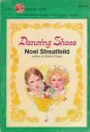 Dancing Shoes - Noel Streatfeild, Richard Floethe
