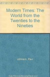 Modern Times: The World from the Twenties to the Nineties, Revised Edition - Paul Johnson, Linda Osband