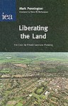Liberating the Land: The Case for Private Land-Use Planning - Mark Pennington