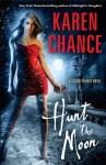 Hunt the Moon: : A Cassie Palmer Novel Volume 5 - Karen Chance