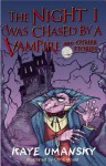 The Night I Was Chased by a Vampire and Other Stories - Kaye Umansky