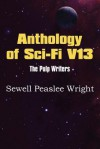 Anthology of Sci-Fi V13, the Pulp Writers - Sewell Peaslee Wright - Sewell Peaslee Wright