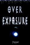 Over Exposure - Poppet