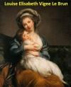 73 Color Paintings of Louise Elisabeth Vigee Le Brun (Élisabeth Vigée) - French Rococo Portrait Painter (April 16, 1755 - March 30, 1842) - Jacek Michalak, Louise Elisabeth Vigee Le Brun