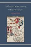 A General Introduction to Psychoanalysis - Sigmund Freud
