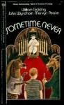 Sometime, Never - William Golding, John Wyndham, Mervyn Peake