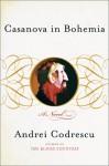 Casanova in Bohemia - Andrei Codrescu