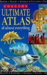 Collins Ultimate Atlas Of Almost Everything - Steve Parker, S. Parker, P. Steele