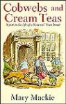 Cobwebs and Cream Teas - Mary MacKie, Sue Hellard