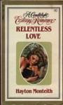 Relentless Love (Candlelight Ecstasy, #80) - Hayton Monteith