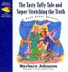 The Tasty Taffy Tale and Super-Stretching the Truth: A Book about Honesty - Barbara Johnson