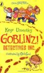 Goblinz! Detectives Inc - Kaye Umansky