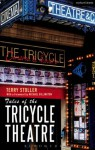 Tales of the Tricycle Theatre - Terry Stoller, Michael Billington