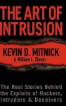 The Art of Intrusion: The Real Stories Behind the Exploits of Hackers, Intruders and Deceivers - William L. Simon, Kevin D. Mitnick